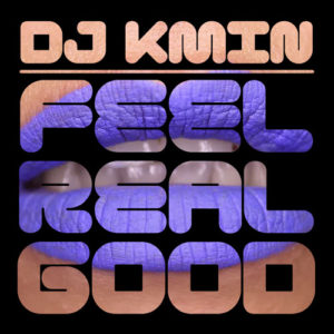 DJ Kmin - Feel Real Good EP